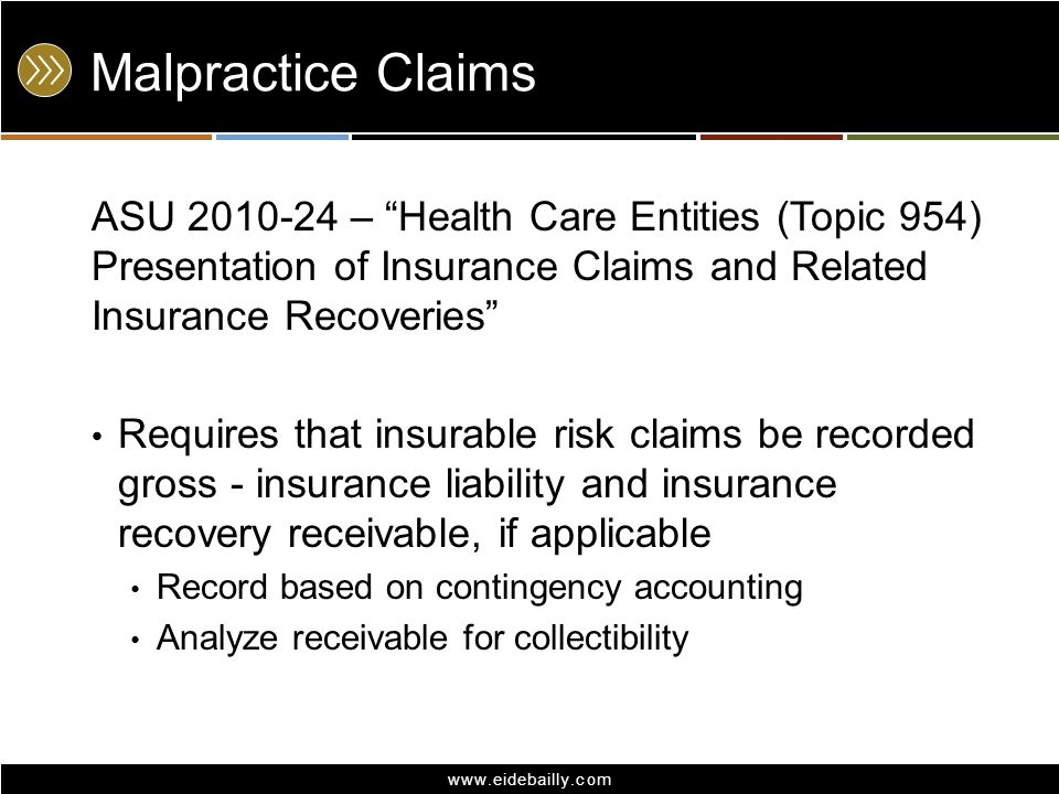 "www.eidebailly.com Malpractice Claims ASU 2010-24 – ""Health Care Entities (Topic 954) Presentation of Insurance Claims and Related Insurance Recoverie"