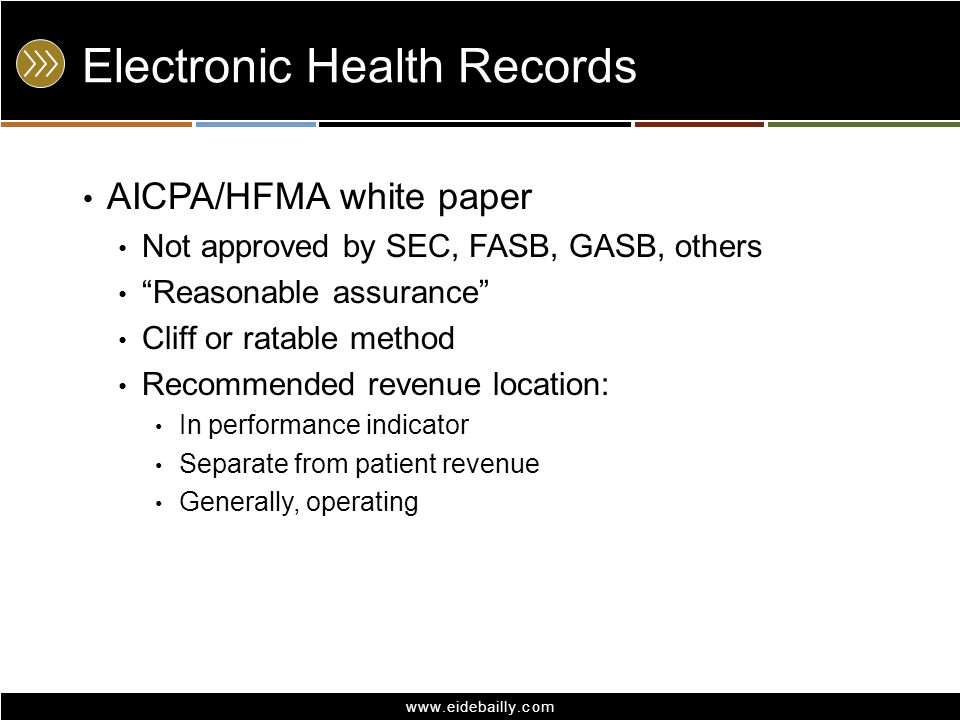www.eidebailly.com Electronic Health Records SEC Method/Model Gain contingency - delays recognition Relevant Accounting Considerations Gain contingency Revenue recognition Matching