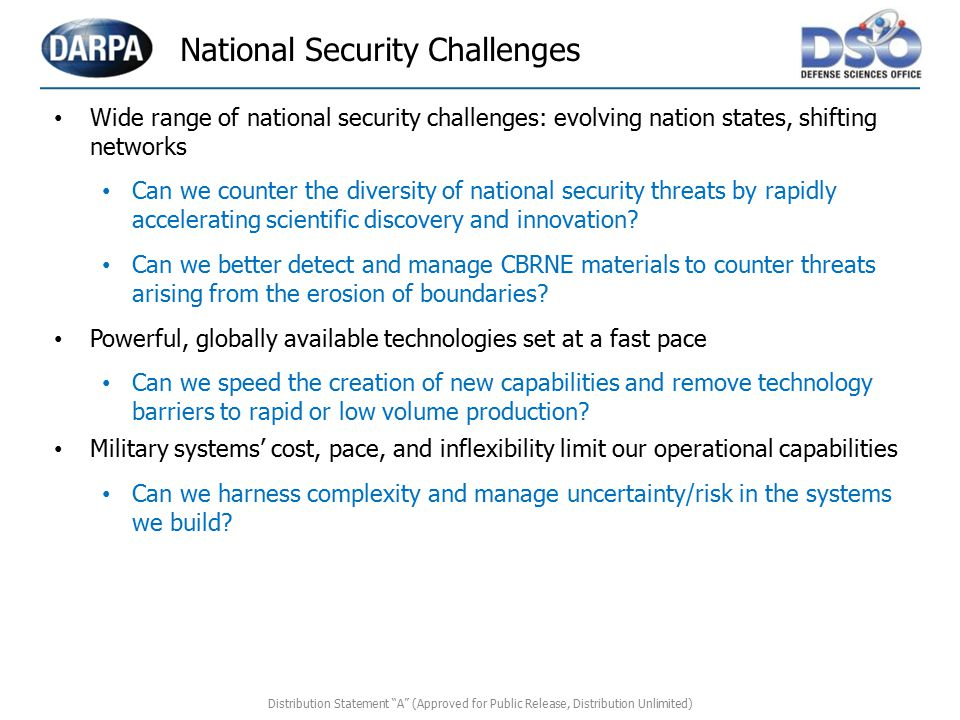 Wide range of national security challenges: evolving nation states, shifting networks Can we counter the diversity of national security threats by rap