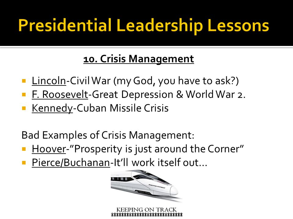 10. Crisis Management  Lincoln-Civil War (my God, you have to ask )  F.