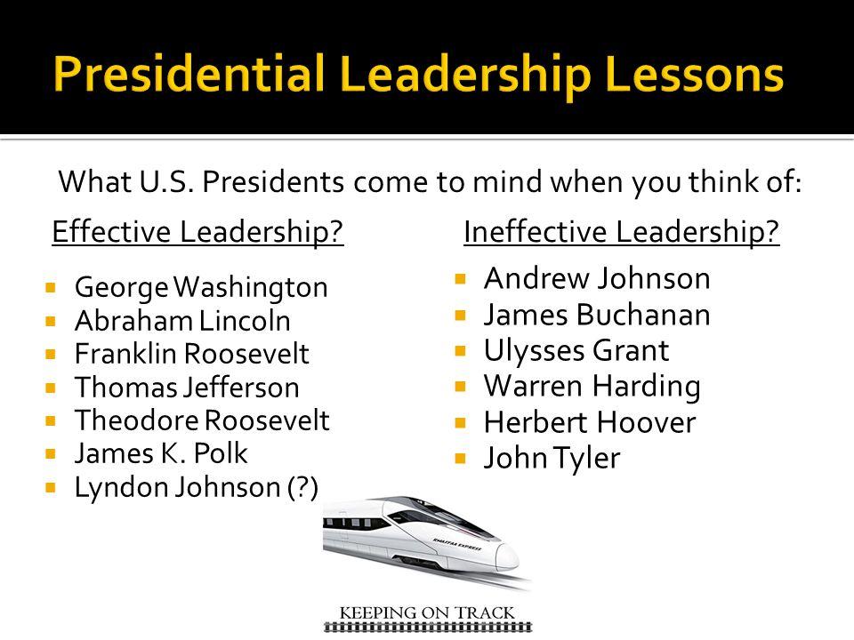  George Washington  Abraham Lincoln  Franklin Roosevelt  Thomas Jefferson  Theodore Roosevelt  James K. Polk  Lyndon Johnson (?) What U.S. Pres