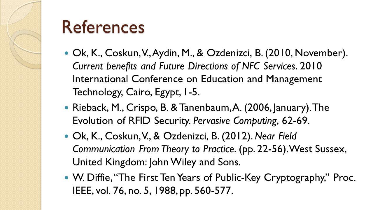 References Ok, K., Coskun, V., Aydin, M., & Ozdenizci, B.