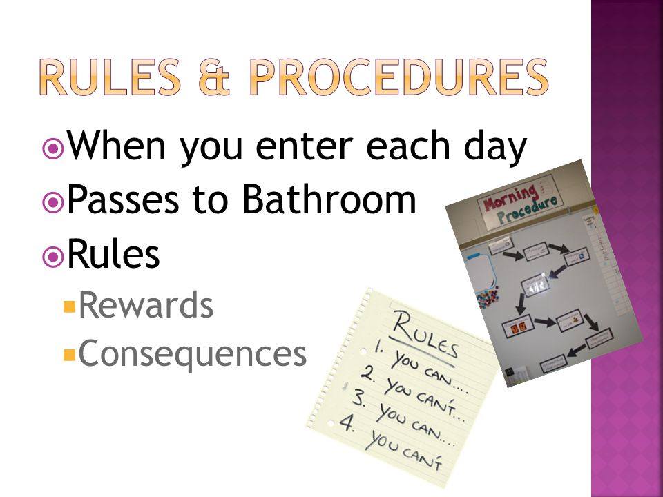  When you enter each day  Passes to Bathroom  Rules  Rewards  Consequences