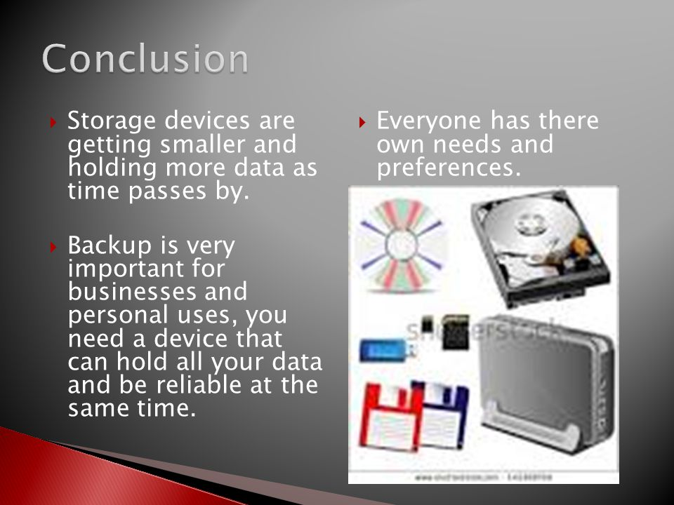  Storage devices are getting smaller and holding more data as time passes by.  Backup is very important for businesses and personal uses, you need a