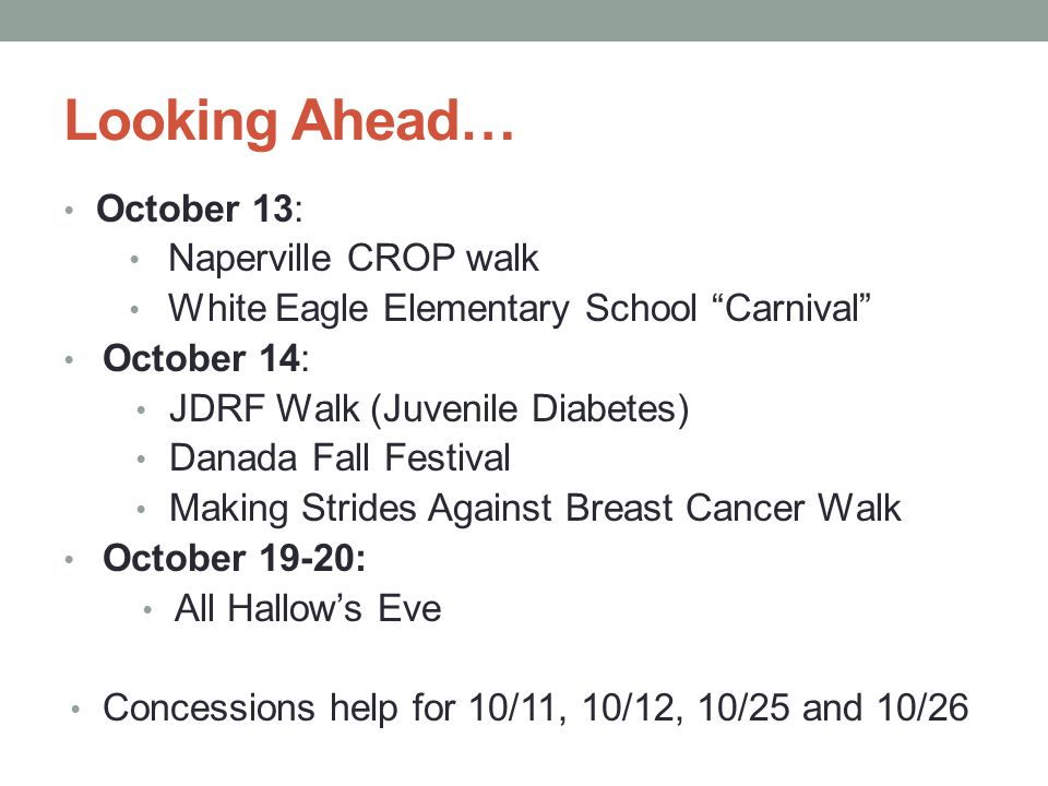 "Looking Ahead… October 13: Naperville CROP walk White Eagle Elementary School ""Carnival"" October 14: JDRF Walk (Juvenile Diabetes) Danada Fall Festiva"