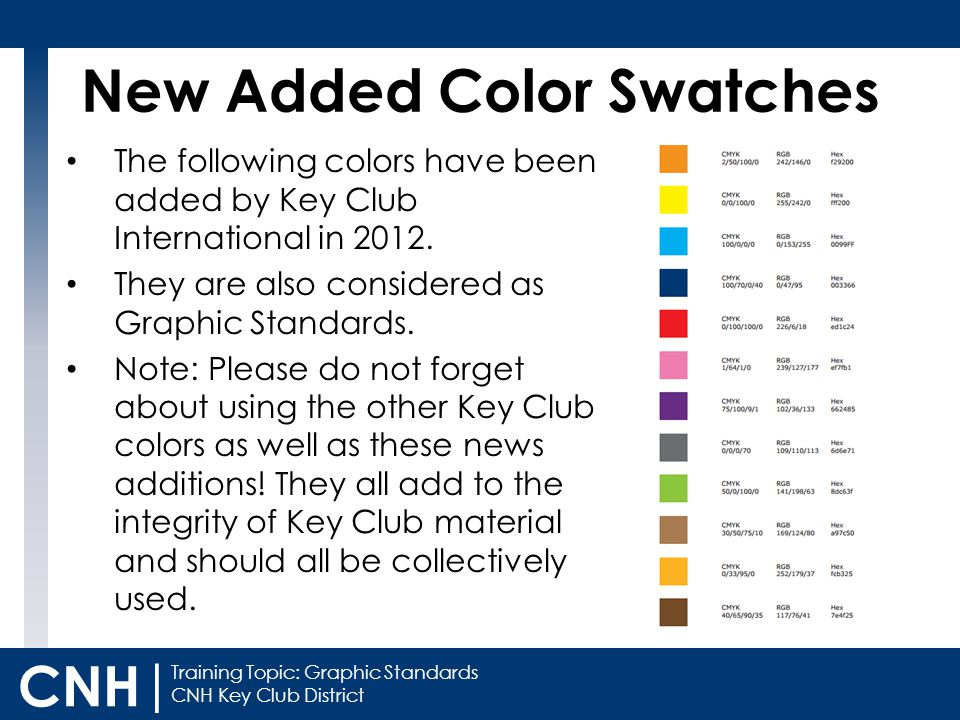 Training Topic: Graphic Standards CNH Key Club District CNH | The following colors have been added by Key Club International in 2012. They are also co