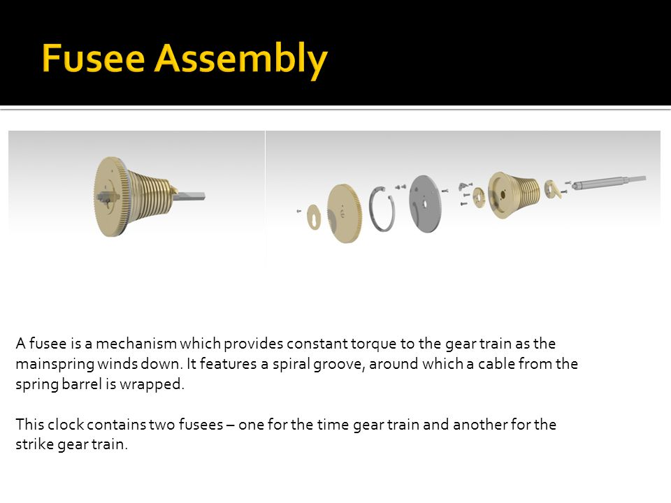 A fusee is a mechanism which provides constant torque to the gear train as the mainspring winds down.