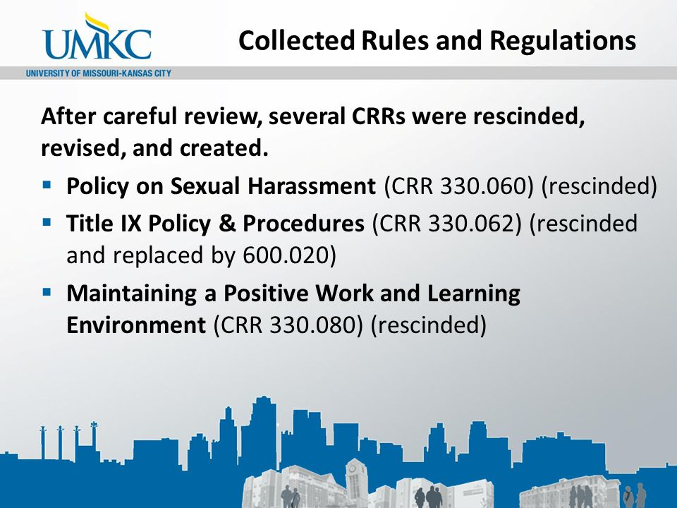 Collected Rules and Regulations After careful review, several CRRs were rescinded, revised, and created.  Policy on Sexual Harassment (CRR 330.060) (