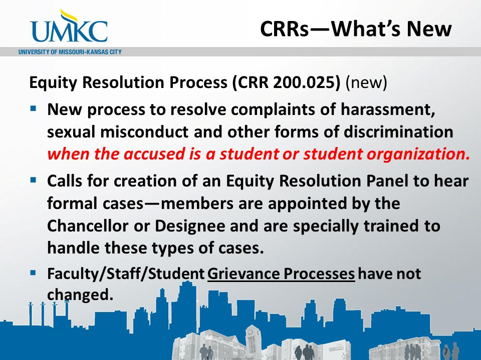 CRRs—What's New Equity Resolution Process (CRR 200.025) (new)  New process to resolve complaints of harassment, sexual misconduct and other forms of