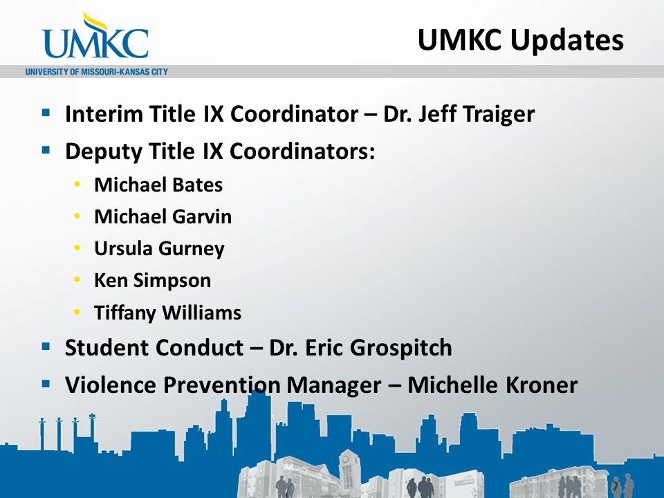 UMKC Updates  Interim Title IX Coordinator – Dr.