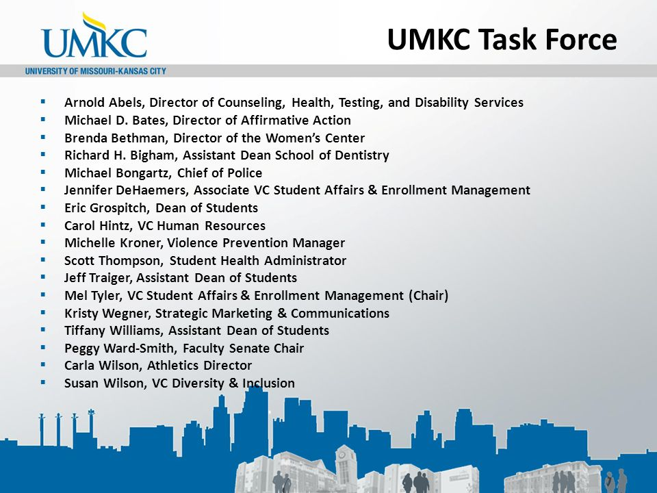 UMKC Task Force  Arnold Abels, Director of Counseling, Health, Testing, and Disability Services  Michael D.
