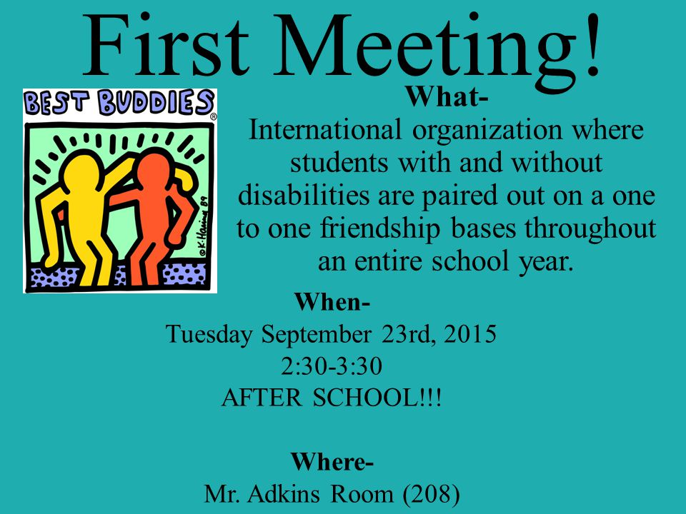What- International organization where students with and without disabilities are paired out on a one to one friendship bases throughout an entire school year.