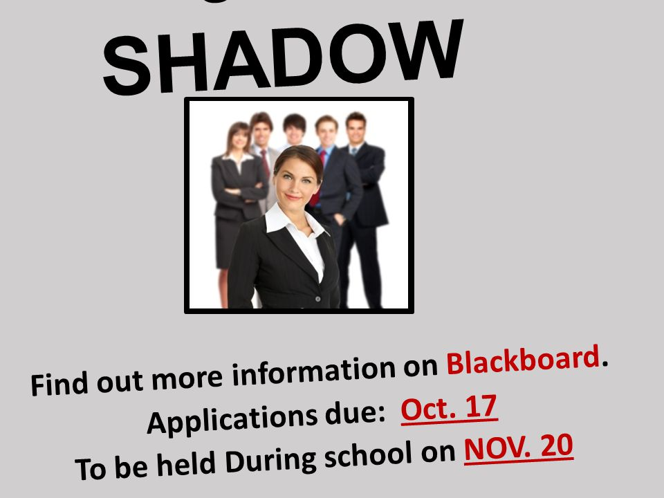 JOB SHADOW Find out more information on Blackboard.
