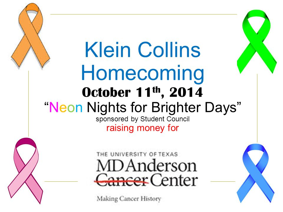 Klein Collins Homecoming October 11 th, 2014 Neon Nights for Brighter Days sponsored by Student Council raising money for