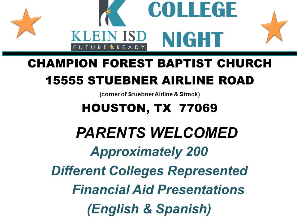Approximately 200 Different Colleges Represented Financial Aid Presentations (English & Spanish) COLLEGE NIGHT Thursday, October 9, 2014 6:00 – 8:30 p