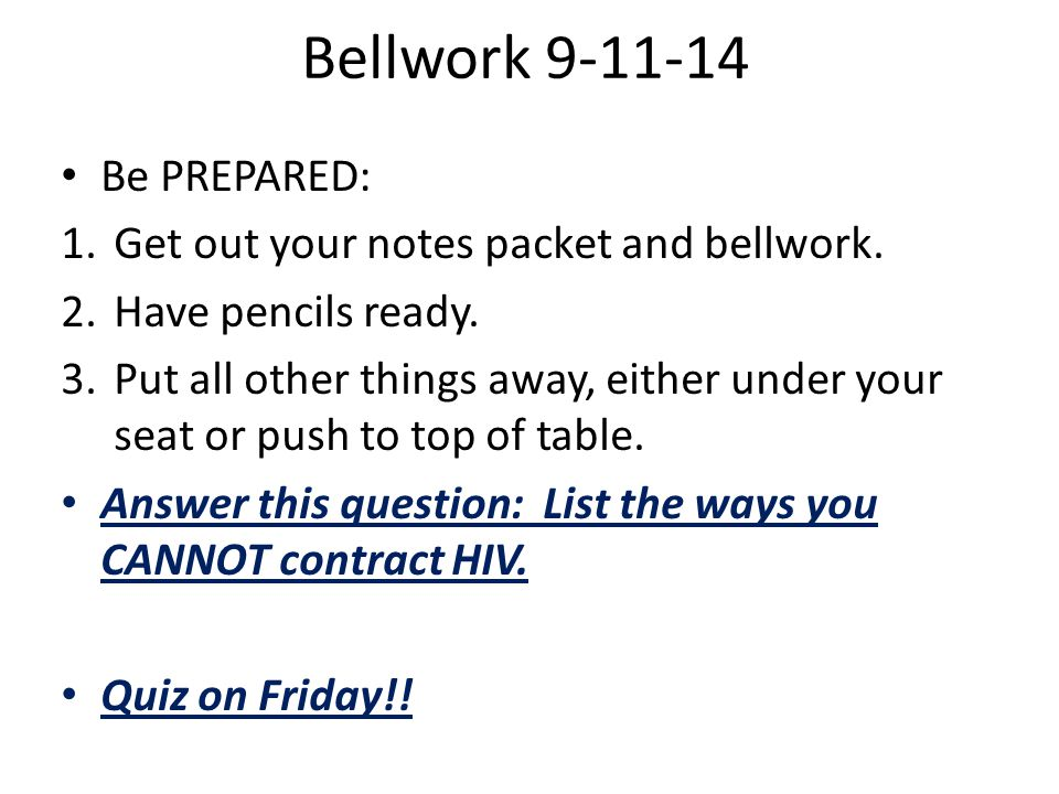 Bellwork 9-11-14 Be PREPARED: 1.Get out your notes packet and bellwork.