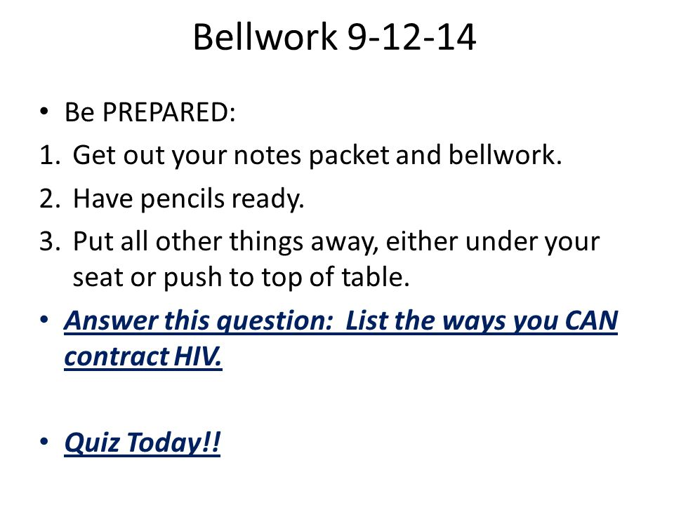 Bellwork 9-12-14 Be PREPARED: 1.Get out your notes packet and bellwork.