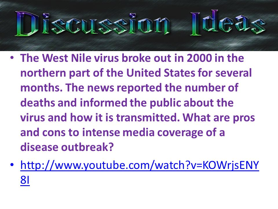 The West Nile virus broke out in 2000 in the northern part of the United States for several months.