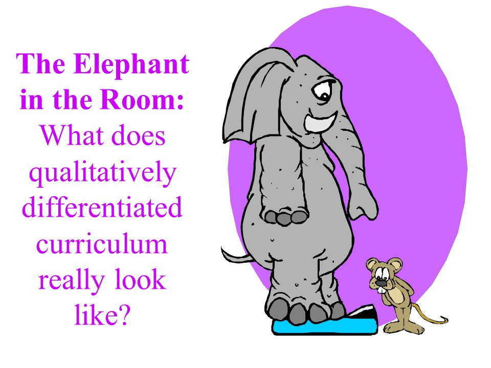 The Elephant in the Room: What does qualitatively differentiated curriculum really look like?