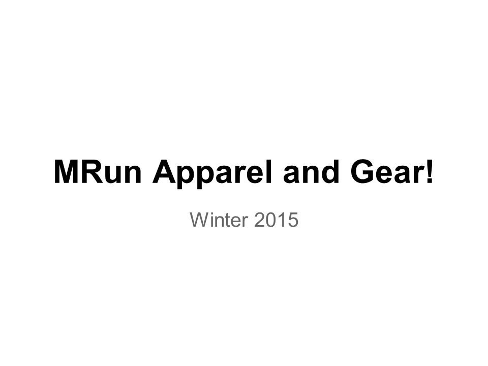 MRun Apparel and Gear! Winter 2015