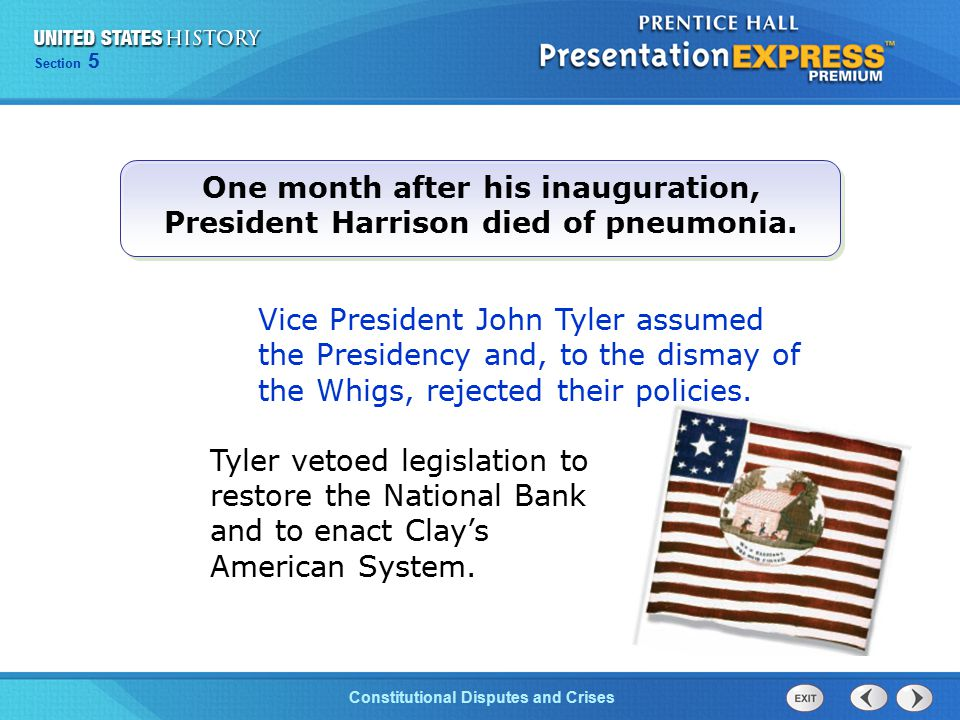 Chapter 25 Section 1 The Cold War Begins Chapter 13 Section 1 Technology and Industrial Growth Chapter 25 Section 1 The Cold War Begins Section 5 Constitutional Disputes and Crises One month after his inauguration, President Harrison died of pneumonia.