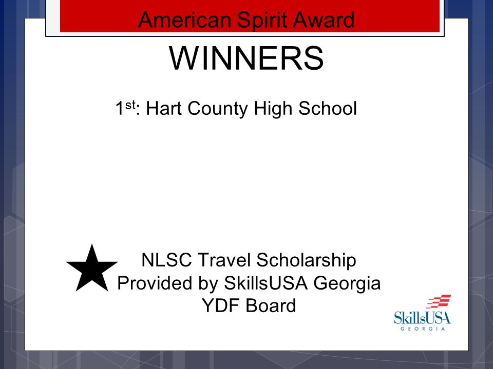 WINNERS Collision Repair Technology 1 st : Chris Brown– Golden Isle Career Academy 2 nd : William Anderson–Maxwell High School of Tech 3 rd : Austin Grindle– Lumpkin County High NLSC Travel Scholarship Provided by C&D Auto Paints, Classic Collision & Thomas Collision