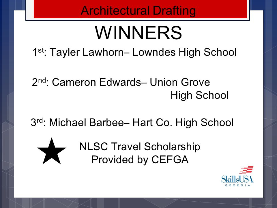 WINNER S Criminal Justice 1 st : Cody Lumpkin– Cedartown High School 2 nd : Loghan Davis– Centennial High School 3 rd : Blake Zimmerman–South Paulding High School NLSC Travel Scholarship Provided by Emory Healthcare