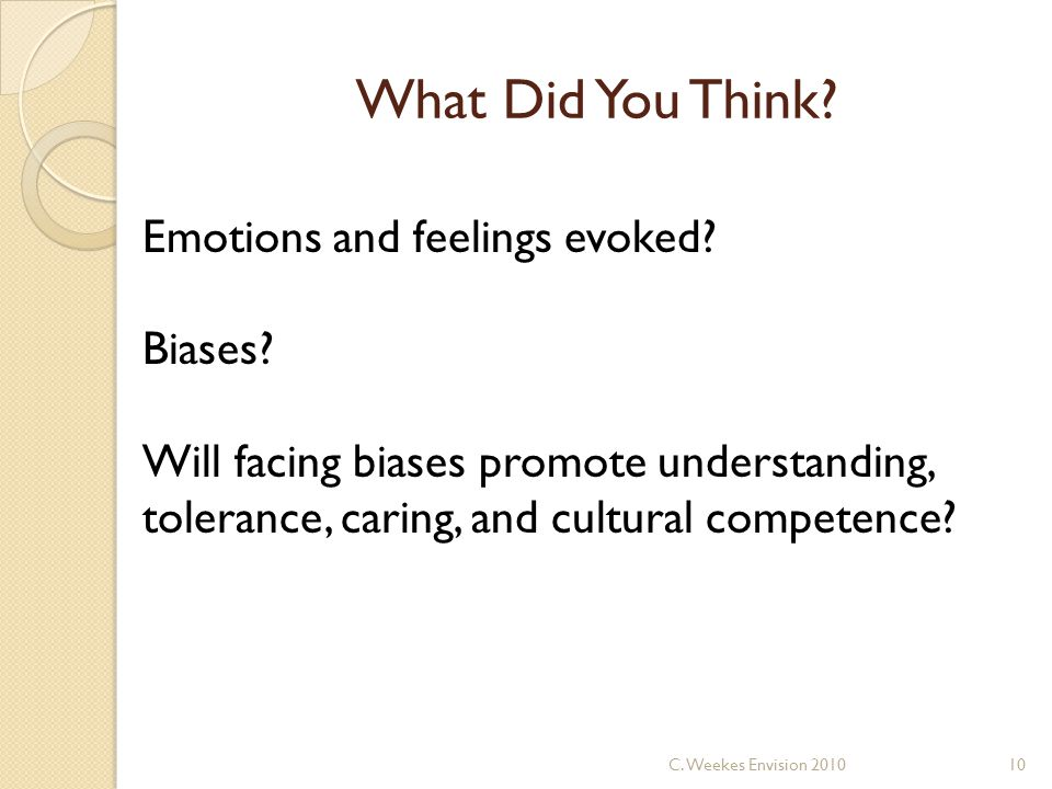 What Did You Think.Emotions and feelings evoked. Biases.
