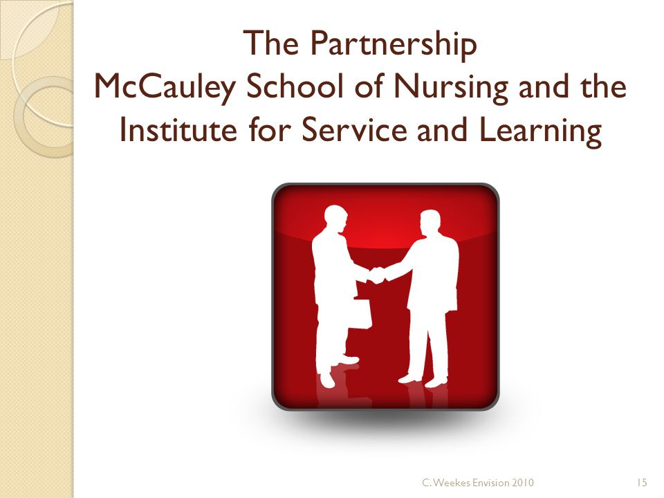The Partnership McCauley School of Nursing and the Institute for Service and Learning 15C.