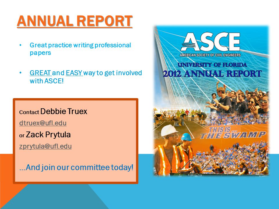 ANNUAL REPORT Great practice writing professional papers GREAT and EASY way to get involved with ASCE.