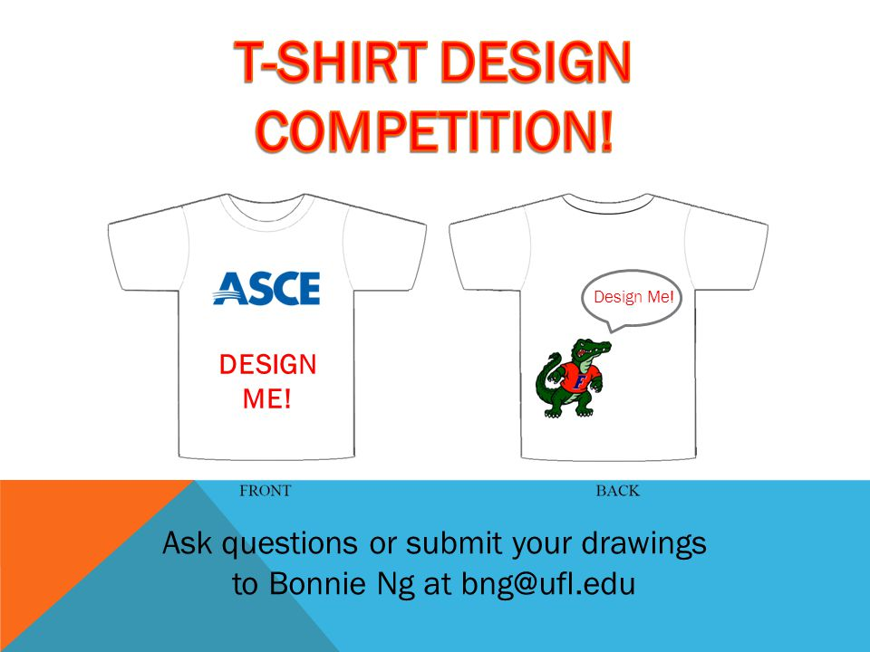 DESIGN ME! Design Me! Ask questions or submit your drawings to Bonnie Ng at bng@ufl.edu