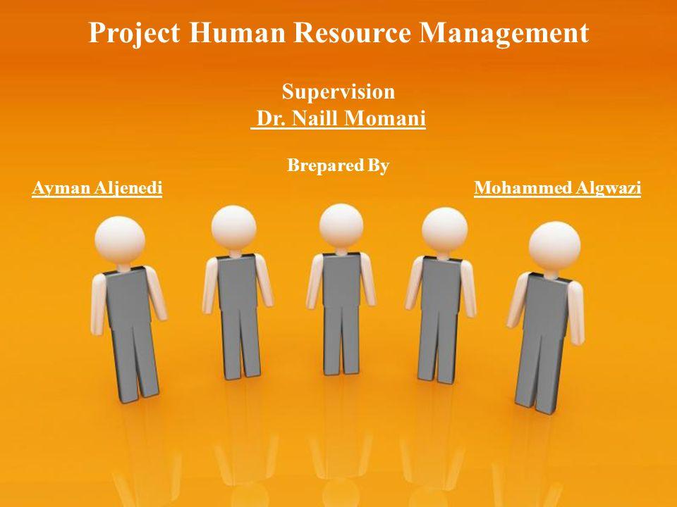 Reda Al Sulaimani, KAU, EMBA, PMP Course Project Human Resource Management Supervision Dr.