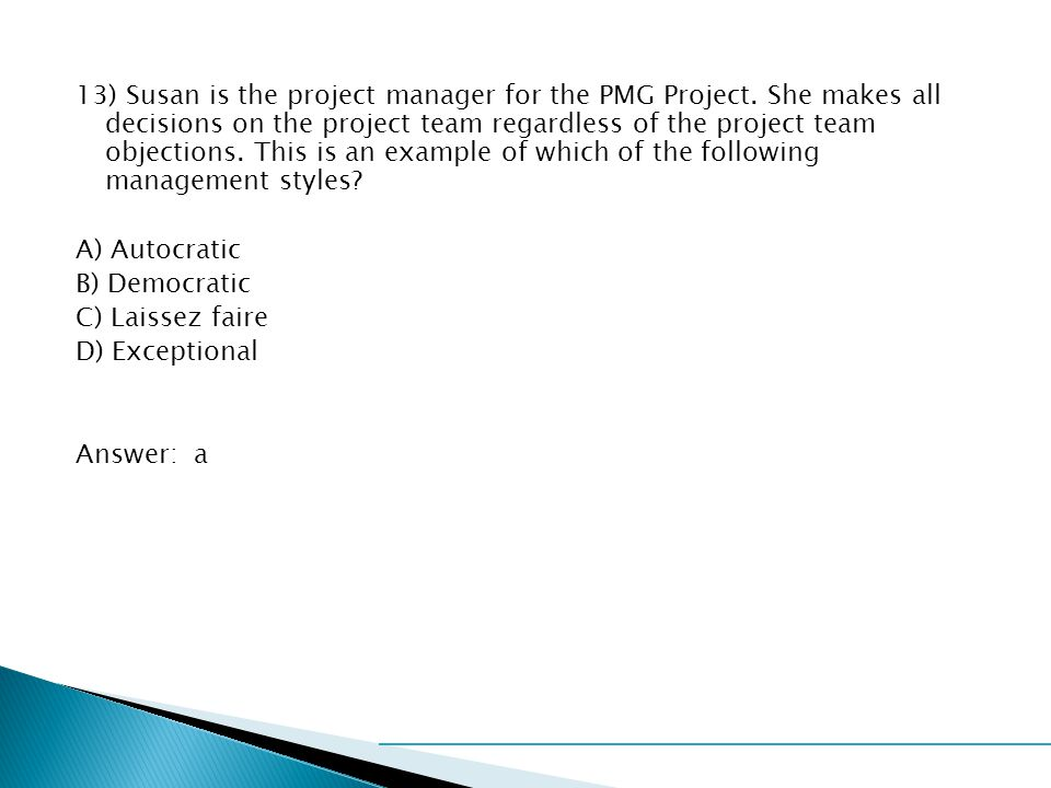13) Susan is the project manager for the PMG Project.