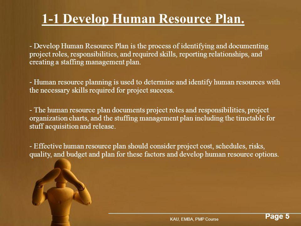 Page 5 KAU, EMBA, PMP Course 1-1 Develop Human Resource Plan.