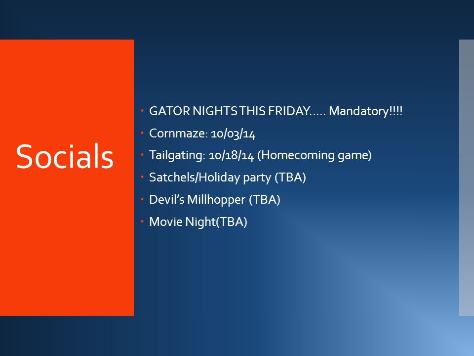 Socials  GATOR NIGHTS THIS FRIDAY..... Mandatory!!!.
