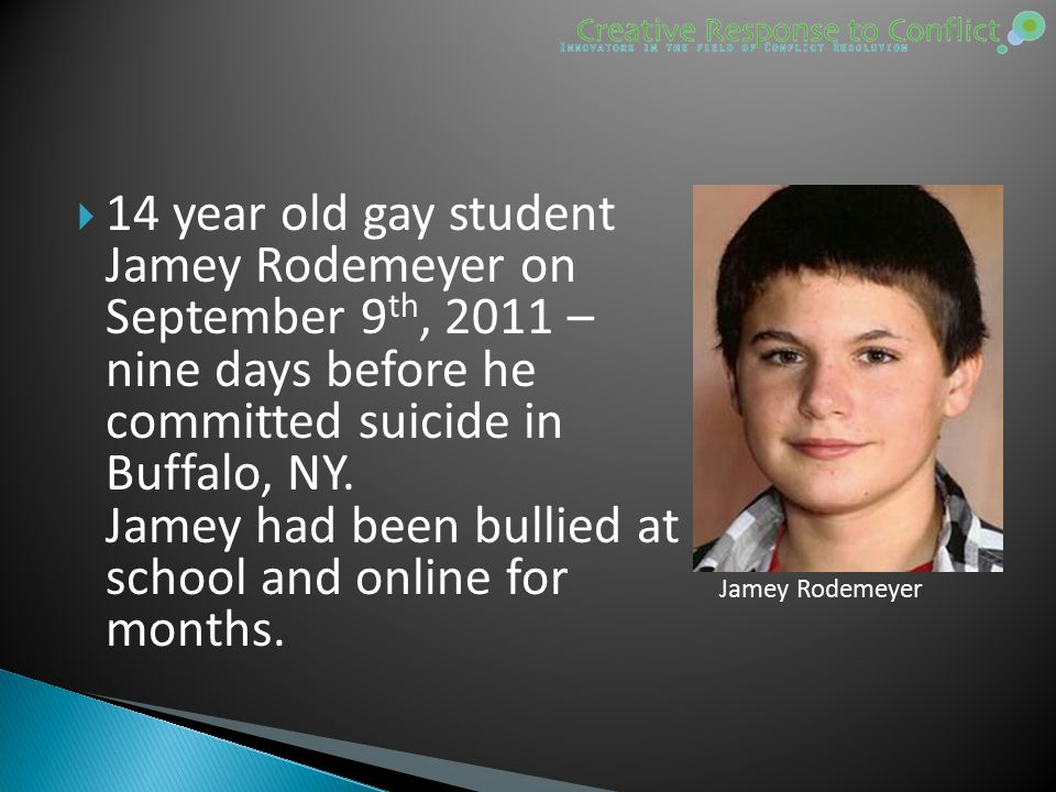  14 year old gay student Jamey Rodemeyer on September 9 th, 2011 – nine days before he committed suicide in Buffalo, NY.