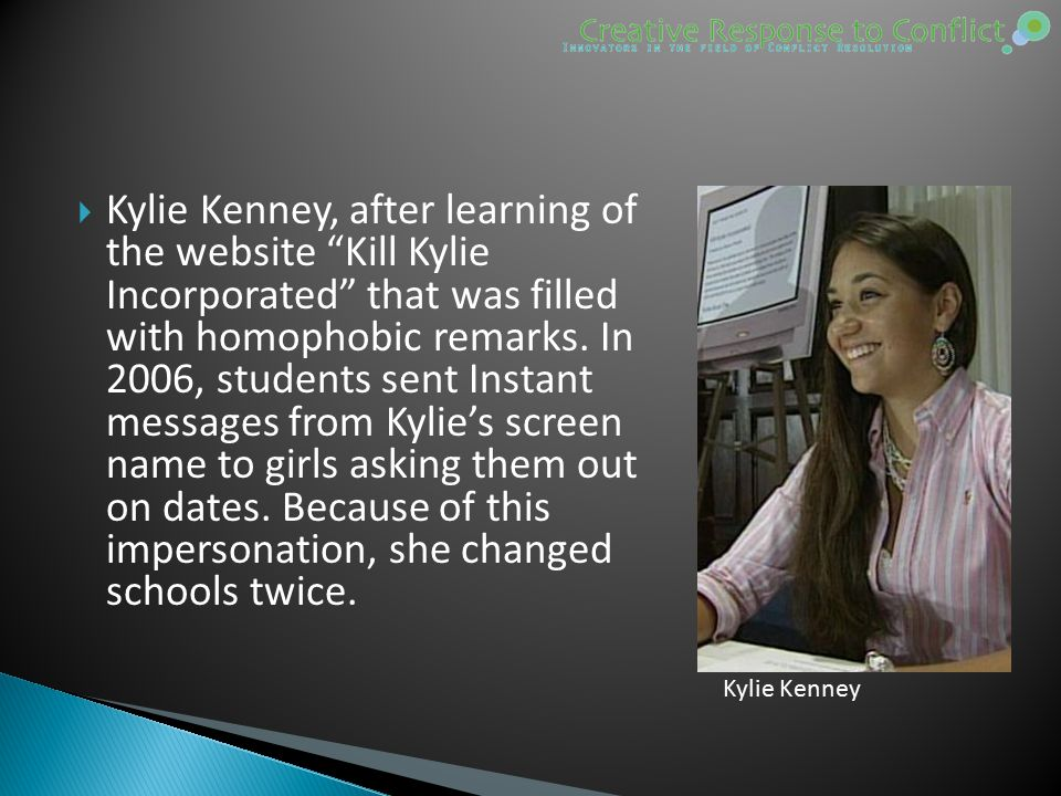  Kylie Kenney, after learning of the website Kill Kylie Incorporated that was filled with homophobic remarks.