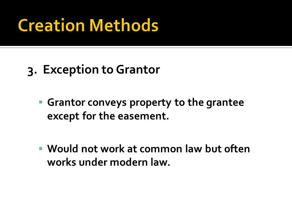3. Exception to Grantor  Grantor conveys property to the grantee except for the easement.