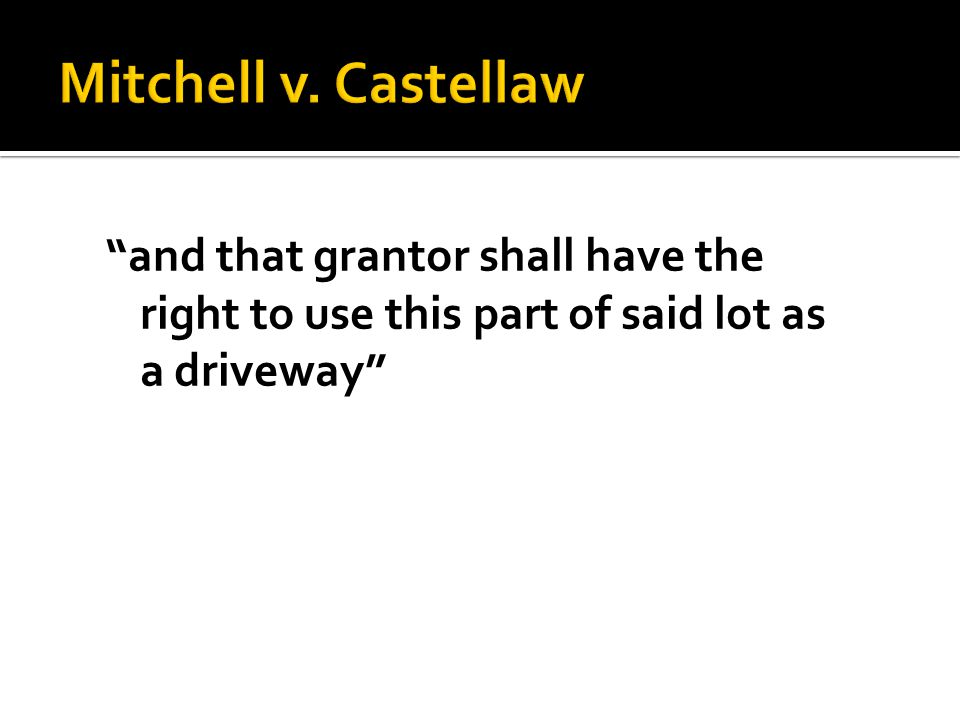and that grantor shall have the right to use this part of said lot as a driveway