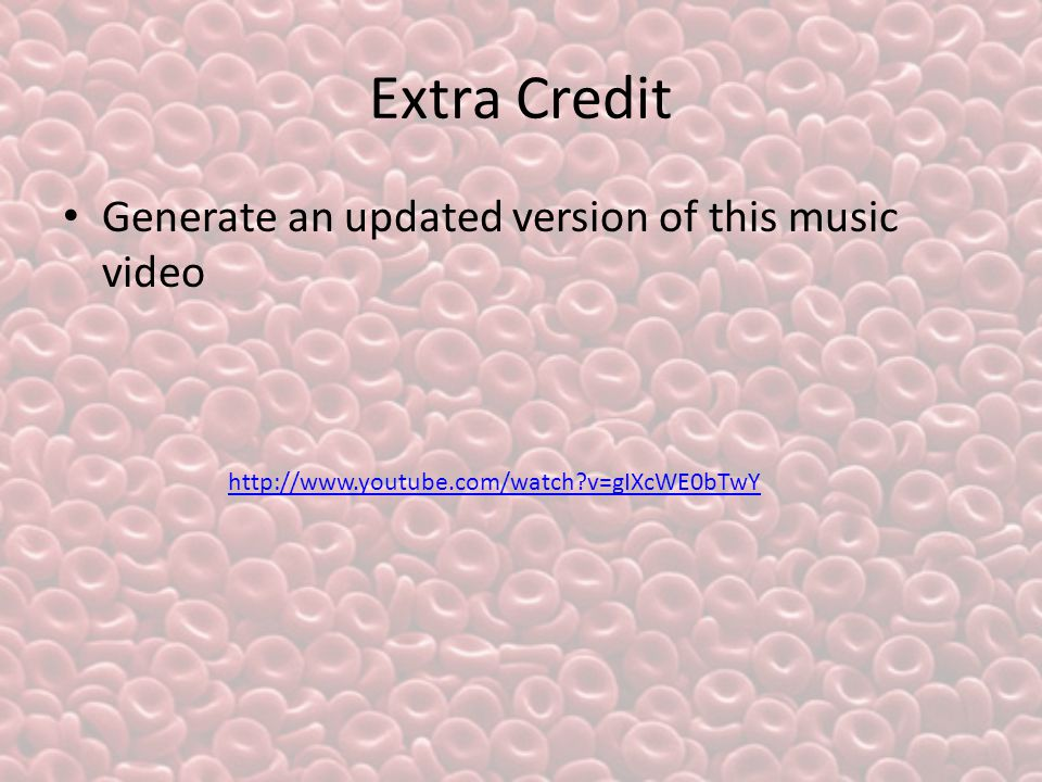 Extra Credit Generate an updated version of this music video http://www.youtube.com/watch v=gIXcWE0bTwY