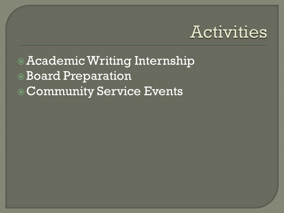  Academic Writing Internship  Board Preparation  Community Service Events