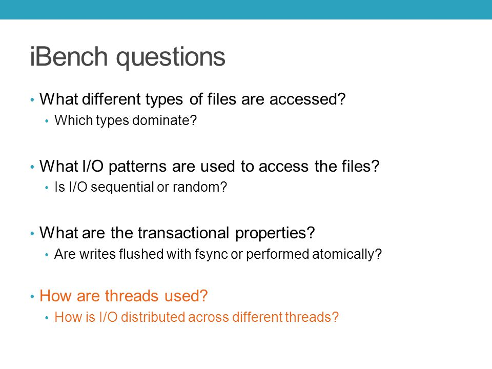 iBench questions What different types of files are accessed.