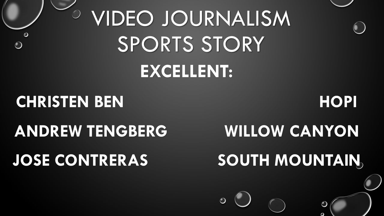 VIDEO JOURNALISM SPORTS STORY EXCELLENT: CHRISTEN BEN HOPI ANDREW TENGBERG WILLOW CANYON JOSE CONTRERAS SOUTH MOUNTAIN