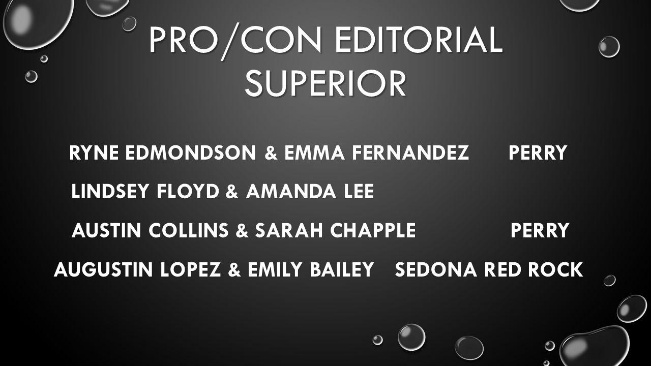 PRO/CON EDITORIAL SUPERIOR RYNE EDMONDSON& EMMA FERNANDEZPERRY LINDSEY FLOYD & AMANDA LEE AUSTIN COLLINS & SARAH CHAPPLE PERRY AUGUSTIN LOPEZ & EMILY BAILEYSEDONA RED ROCK
