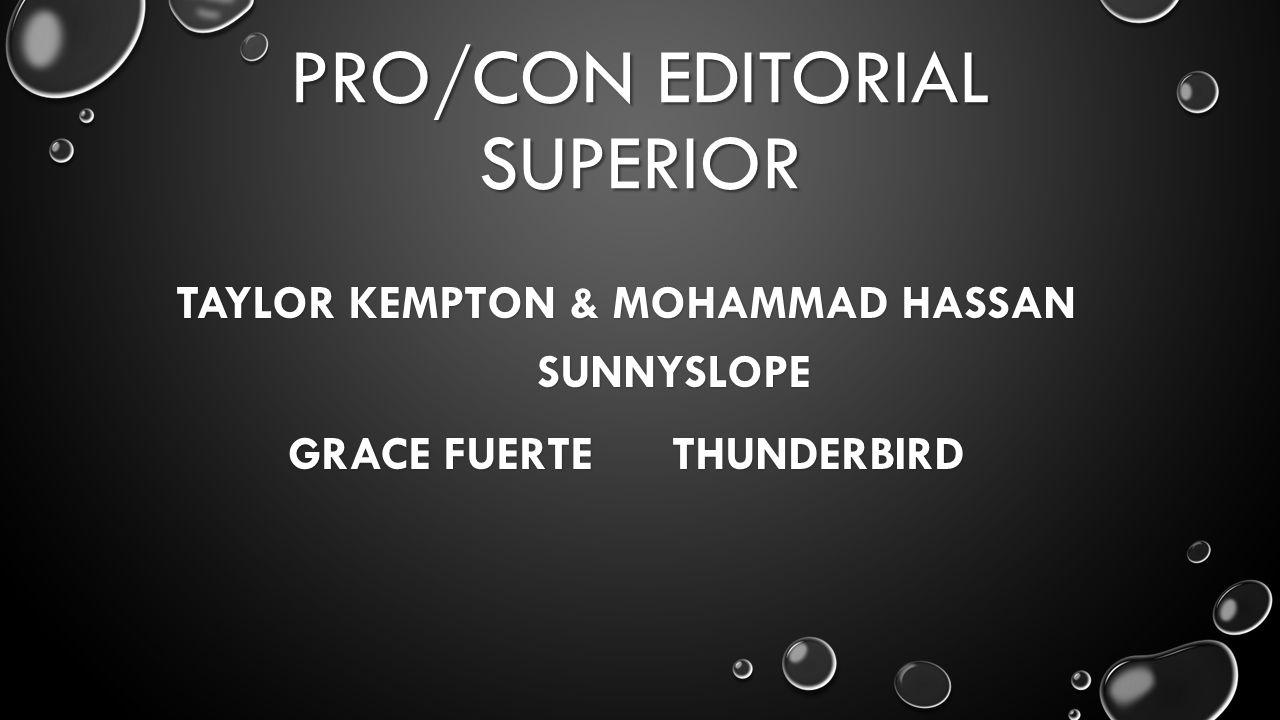 PRO/CON EDITORIAL SUPERIOR TAYLOR KEMPTON & MOHAMMAD HASSAN SUNNYSLOPE GRACE FUERTETHUNDERBIRD