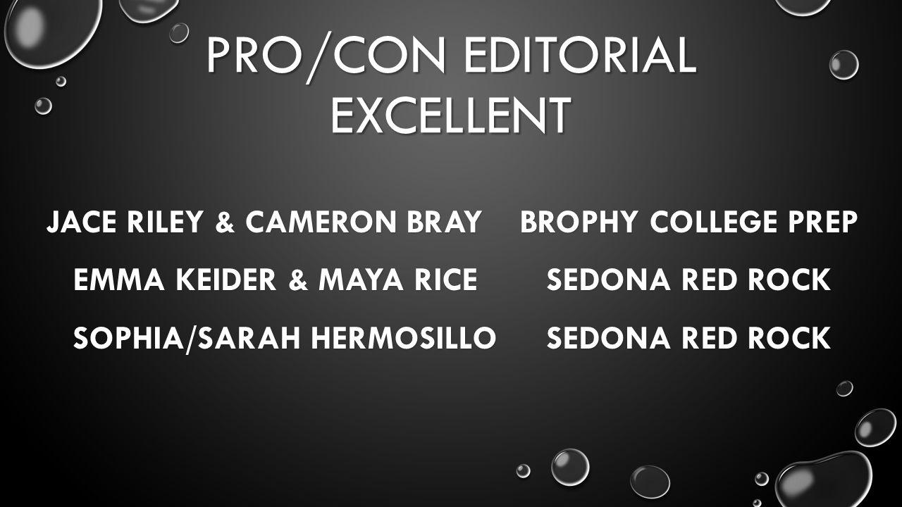 PRO/CON EDITORIAL EXCELLENT JACE RILEY & CAMERON BRAYBROPHY COLLEGE PREP EMMA KEIDER & MAYA RICE SEDONA RED ROCK SOPHIA/SARAH HERMOSILLOSEDONA RED ROCK