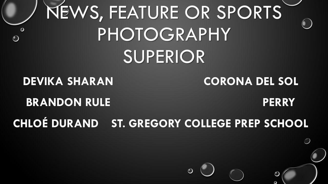 NEWS, FEATURE OR SPORTS PHOTOGRAPHY SUPERIOR DEVIKA SHARAN CORONA DEL SOL BRANDON RULE PERRY CHLOÉ DURANDST.