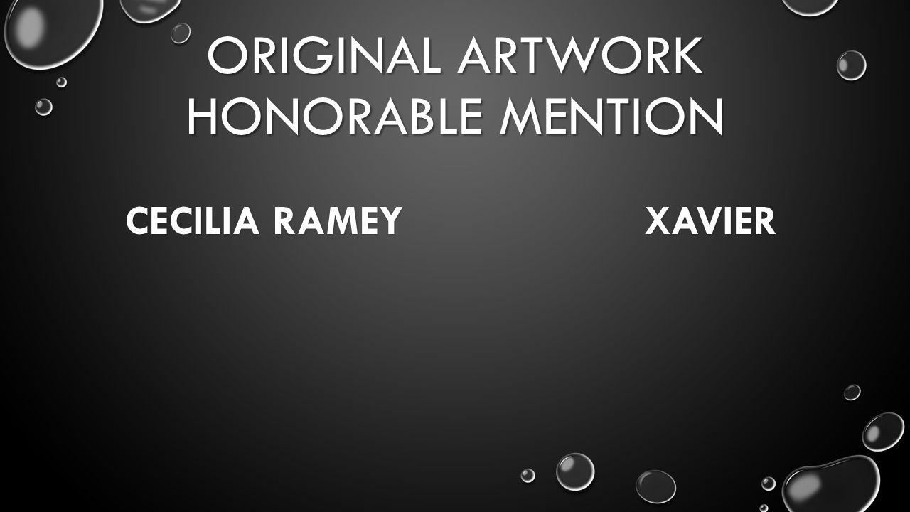 ORIGINAL ARTWORK HONORABLE MENTION CECILIA RAMEY XAVIER