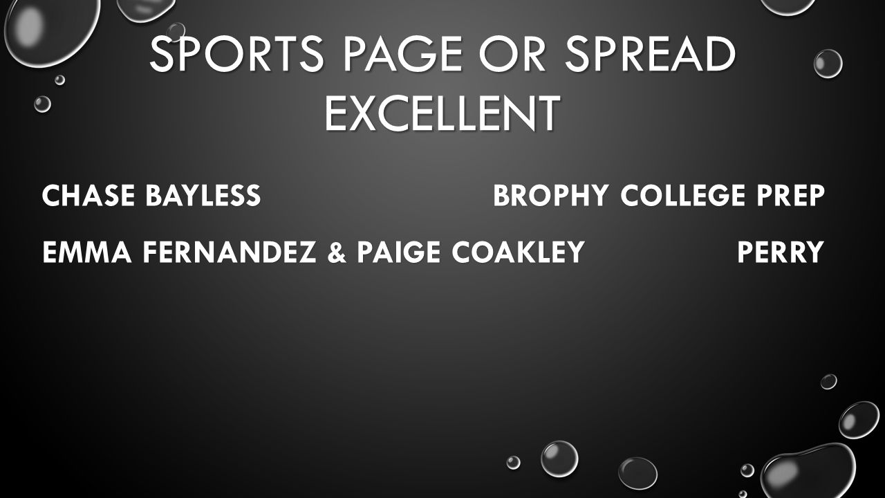 SPORTS PAGE OR SPREAD EXCELLENT CHASE BAYLESS BROPHY COLLEGE PREP EMMA FERNANDEZ & PAIGE COAKLEY PERRY