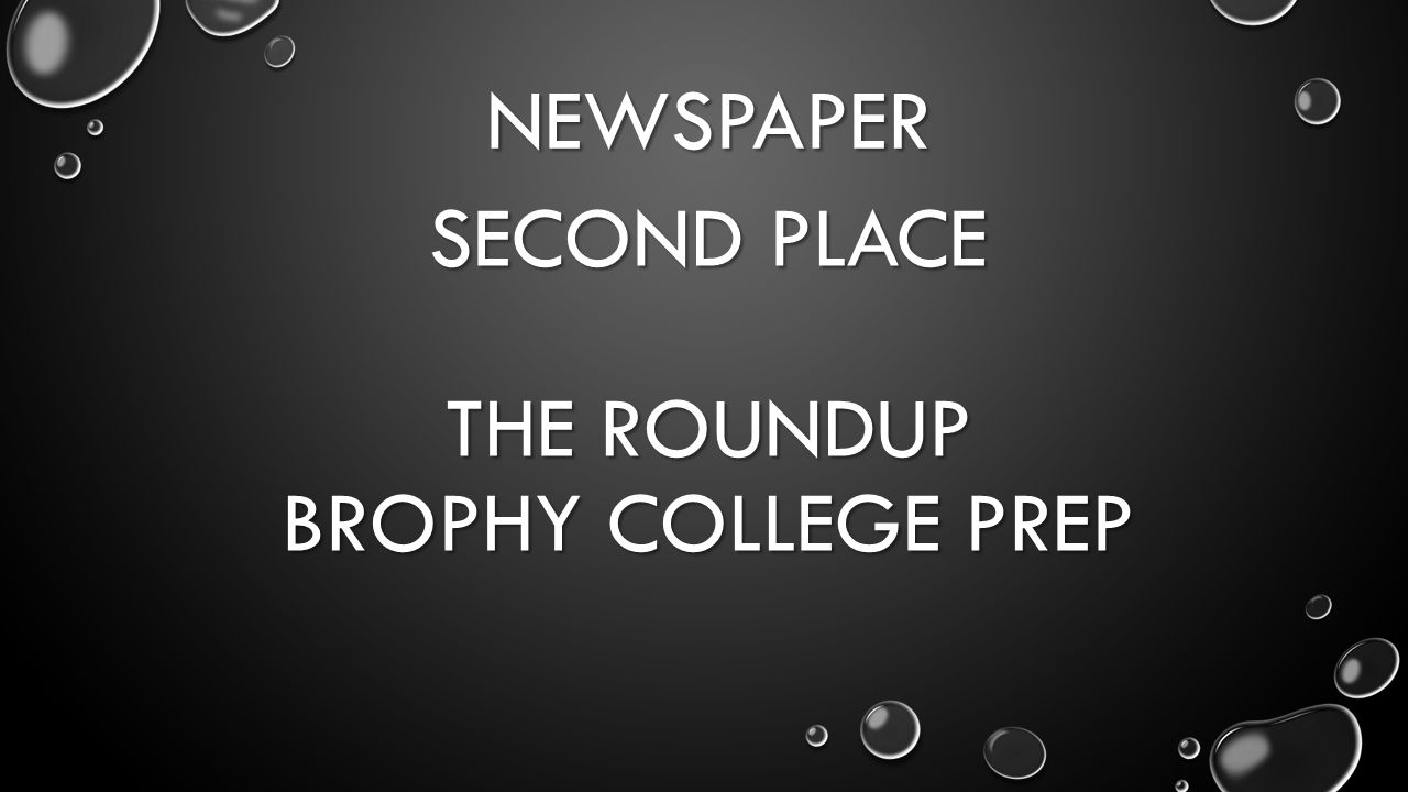 NEWSPAPER SECOND PLACE THE ROUNDUP BROPHY COLLEGE PREP